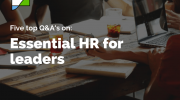 Five top Q&A's for Essential HR for Leaders
